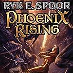 Phoenix Rising: Phoenix, Book 1   Ryk E. Spoor