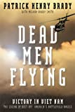 Dead Men Flying: Victory in Viet Nam The Legend of Dust off: America's Battlefield Angels