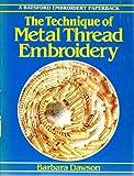 The Technique of Metal Thread Embroidery, Barbara Dawson, 071343919X