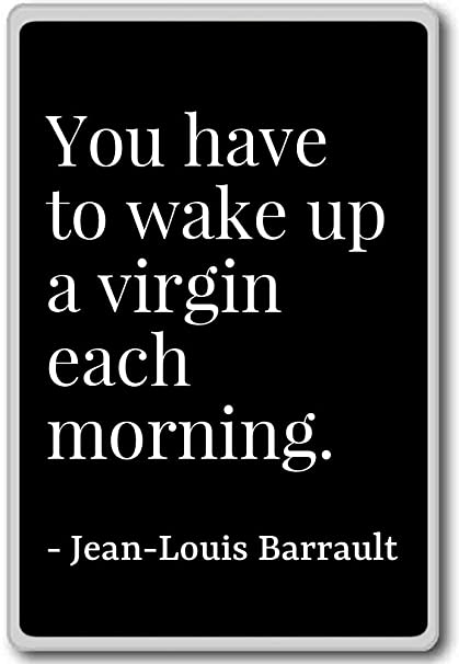 Amazon com: You have to wake up a virgin each morning