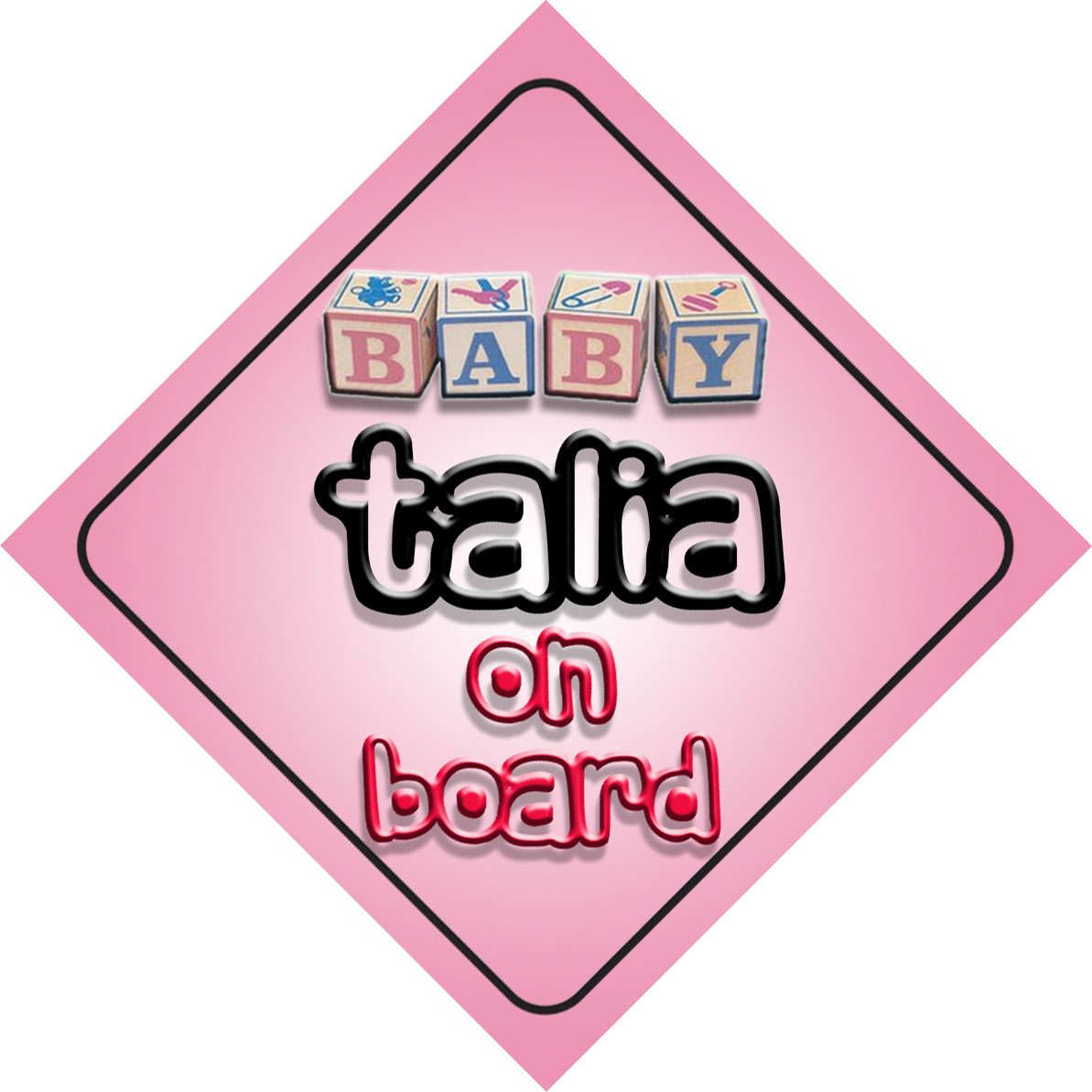 Baby Girl Talia on board novelty car sign gift/present for new child/newborn baby