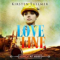 LOVE ON THE LINE: THE WOMAN AT WORK SERIES, BOOK 1