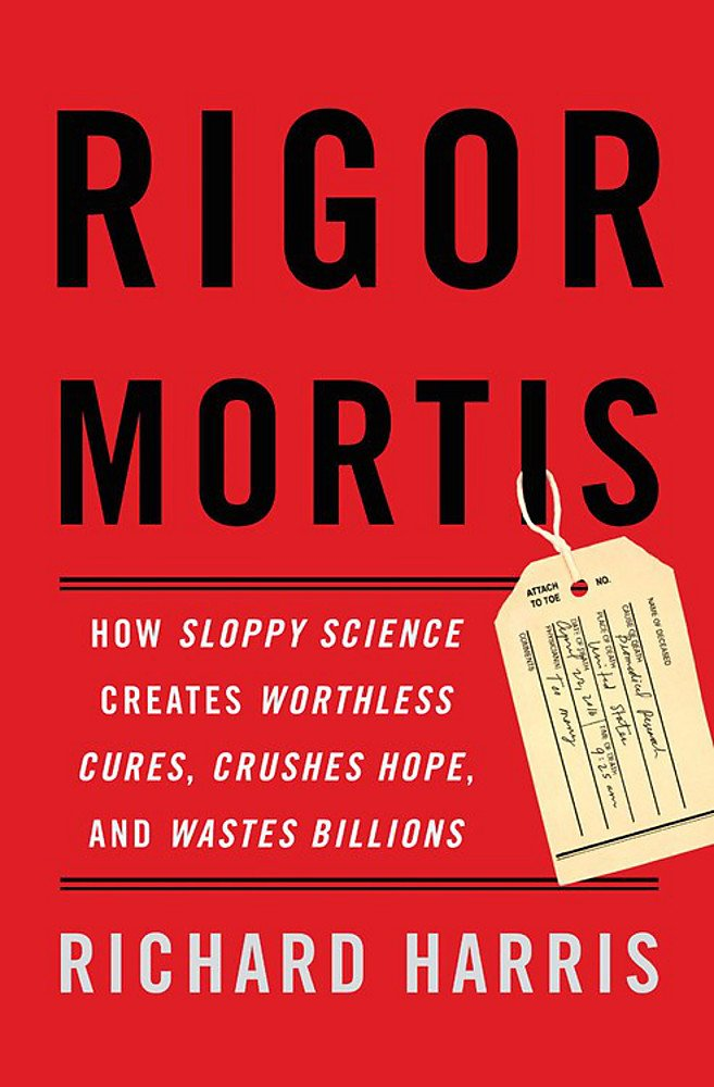 Read Online Rigor Mortis: How Sloppy Science Creates Worthless Cures, Crushes Hope, and Wastes Billions PDF ePub book