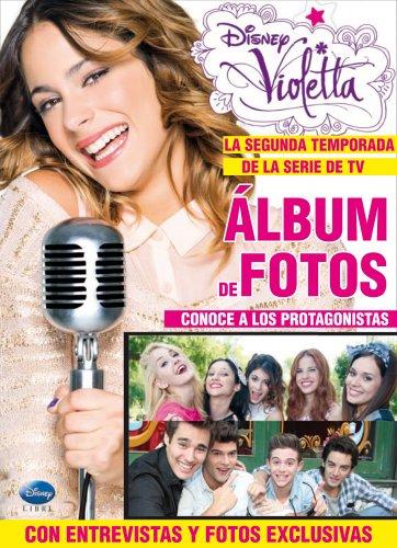 Violetta. Álbum de fotos : la segunda temporada de la serie de TV (Violetta Especiales)