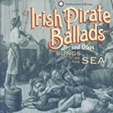 : Irish Pirate Ballads and Other Songs of the Sea