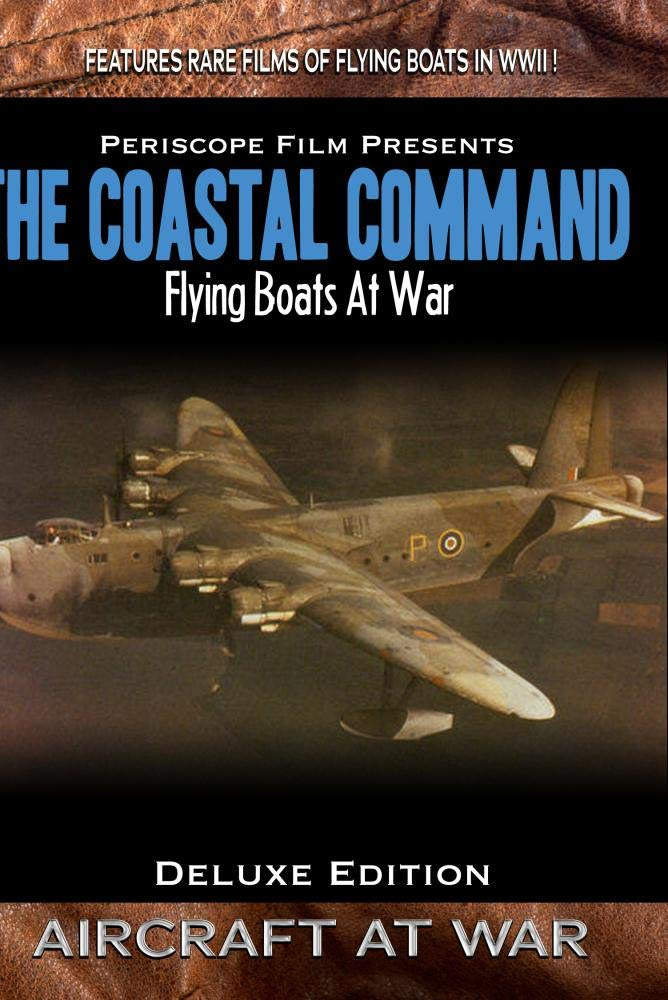 COASTAL COMMAND original WWII movie SHORT SUNDERLANDS