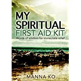 My Spiritual First Aid Kit for Men: Words of Wisdom for Immediate Relief