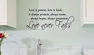 Love is patient, love is kind...it always protects, always trusts, always hopes, always perserveres, love never fails. Vinyl wall art Inspirational quotes and saying home decor decal sticker