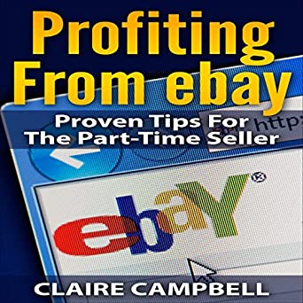 Amazon.com: Profiting from eBay: Proven Tips for the Part ...