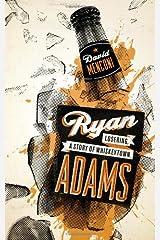 Ryan Adams: Losering, a Story of Whiskeytown (American Music Series) Paperback