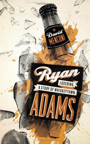Ryan Adams: Losering, A Story Of Whiskeytown (American Music (University Of Texas))