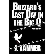 Buzzards Last Day in the Big Q