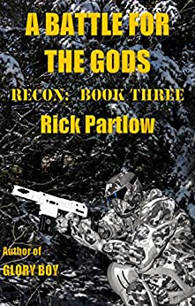 Recon Book Three:  A Battle for the Gods by [Partlow, Rick]