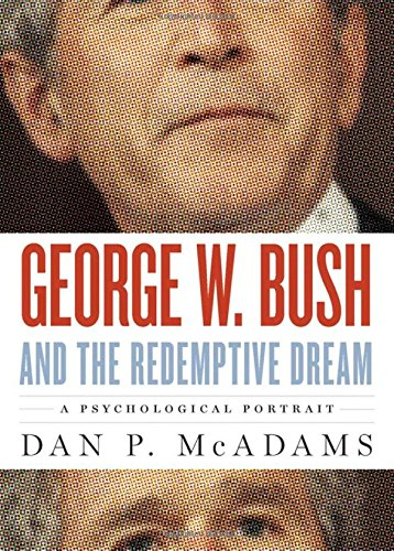 George W. Bush and the Redemptive Dream: A - George W Bush Autobiography