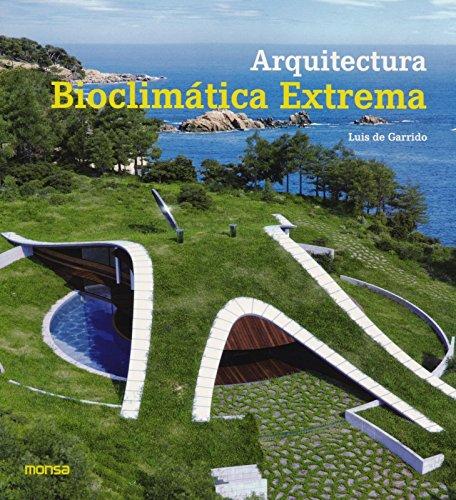 Arquitectura Bioclimática Extrema Tapa blanda – 1 abr 2014 aavv Monsa 8415829558 Architecture