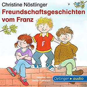 Freundschaftsgeschichten vom Franz Hörbuch