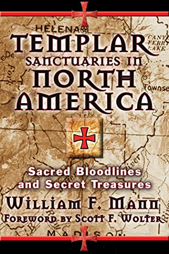 Templar Sanctuaries In North America Sacred Bloodlines And Secret