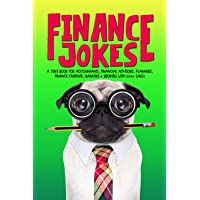 Finance Jokes: A Joke Book for Accountants, Financial Advisors, Planners, Finance Students, Bankers & Brokers with 200…