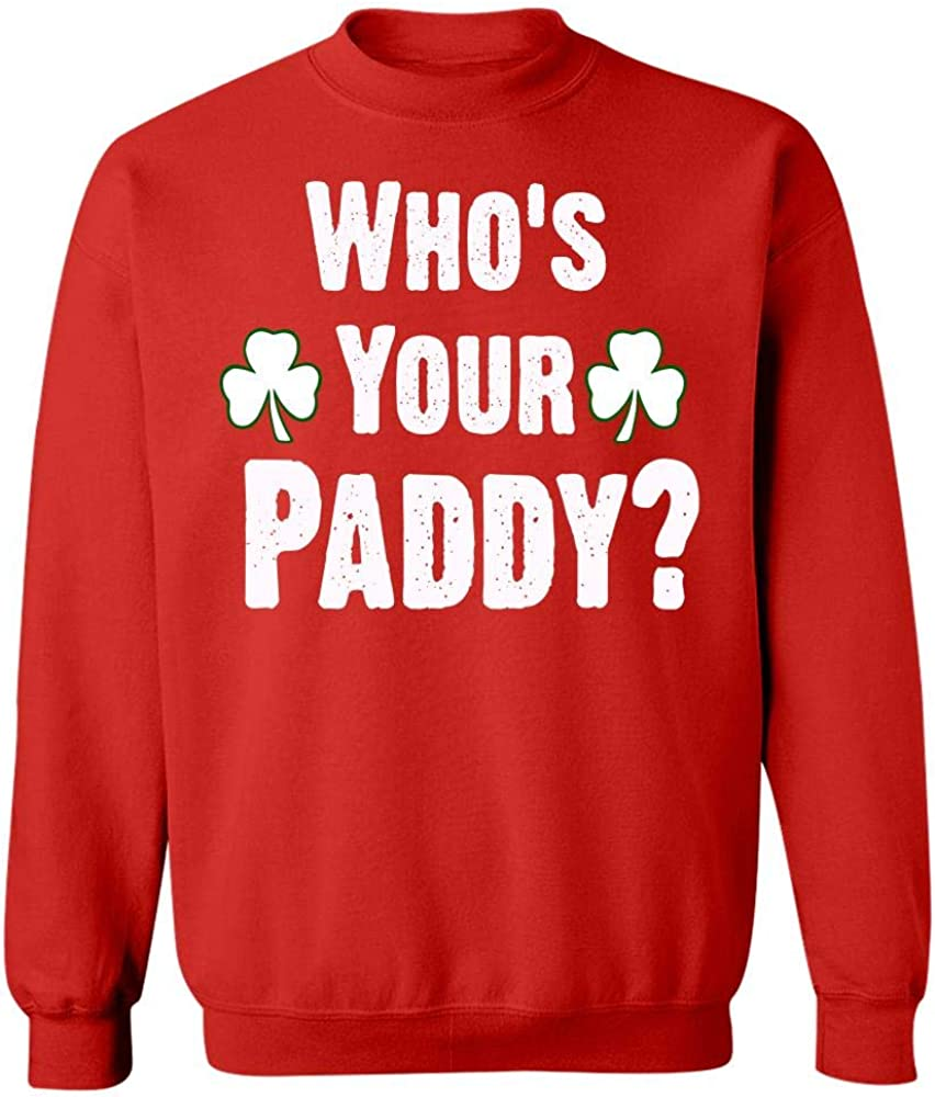 Sweatshirt Red Funny St Patricks Day Cool Apparel Shop Who is Your Paddy