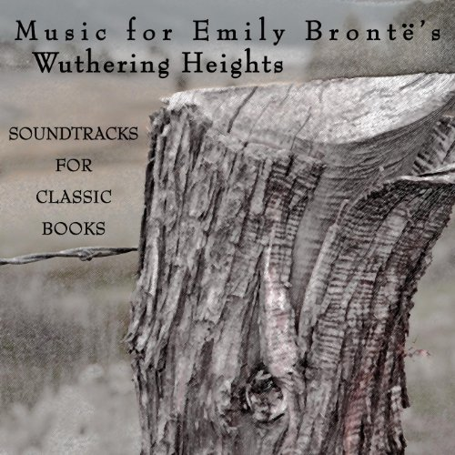 Music for Emily Bront's Wuthering Heights
