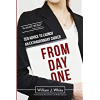 From Day One: Success Secrets for Launching Your Career