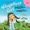 'Naughtiest Girl Keeps a Secret' and 'Naughtiest Girl Helps a Friend': Naughtiest Girl Series Hörspiel von Enid Blyton Gesprochen von: uncredited