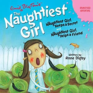 'Naughtiest Girl Keeps a Secret' and 'Naughtiest Girl Helps a Friend' Hörbuch