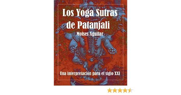 Los Yoga Sutras de Patanjali (Spanish Edition)