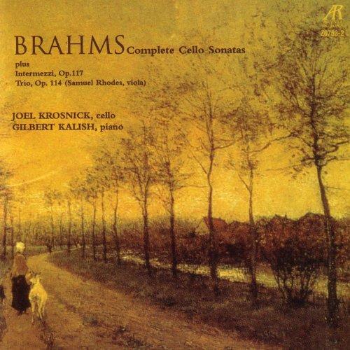 Brahms: Complete Cello Sonatas Plus Intermezzi, Op. 117, And Trio In A Minor, Op. -