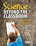 Science Beyond the Classroom : An NSTA Press Journals Collection, Linda Froschauer, 1933531371