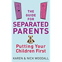 The Guide for Separated Parents: Putting Children First