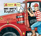 Mighty Mike Does What's Right!
