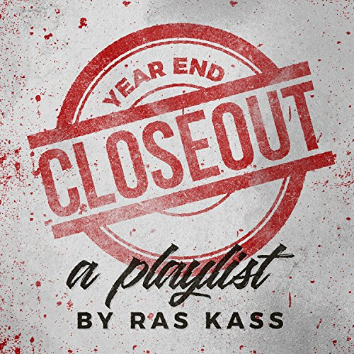 Year End Closeout: a Ras Kass ...