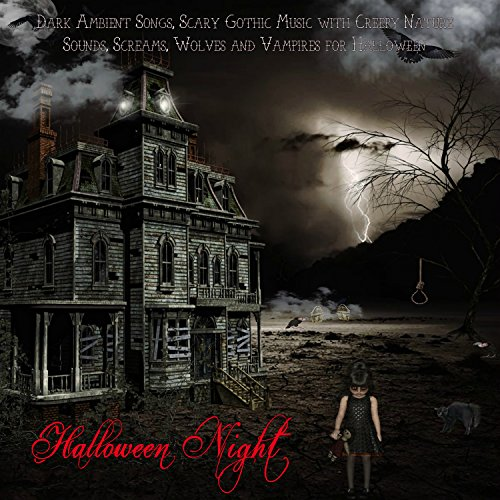 Halloween Night - Dark Ambient Songs, Scary Gothic Music with Creepy Nature Sounds, Screams, Wolves and Vampires for Halloween for $<!--$8.99-->