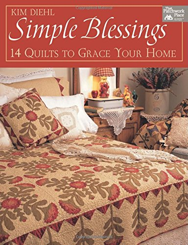 Simple Blessings: 14 Quilts to Grace Your - Paper Home Blessing
