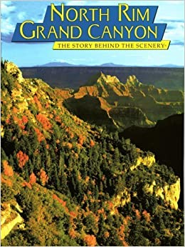 Grand Canyon North Rim: The Story Behind the Scenery by Connie Rudd (1997-06-01)