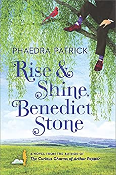Rise and Shine, Benedict Stone: A Novel by [Patrick, Phaedra]