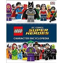 LEGO DC Comics Super Heroes Character Encyclopedia (Library Edition)