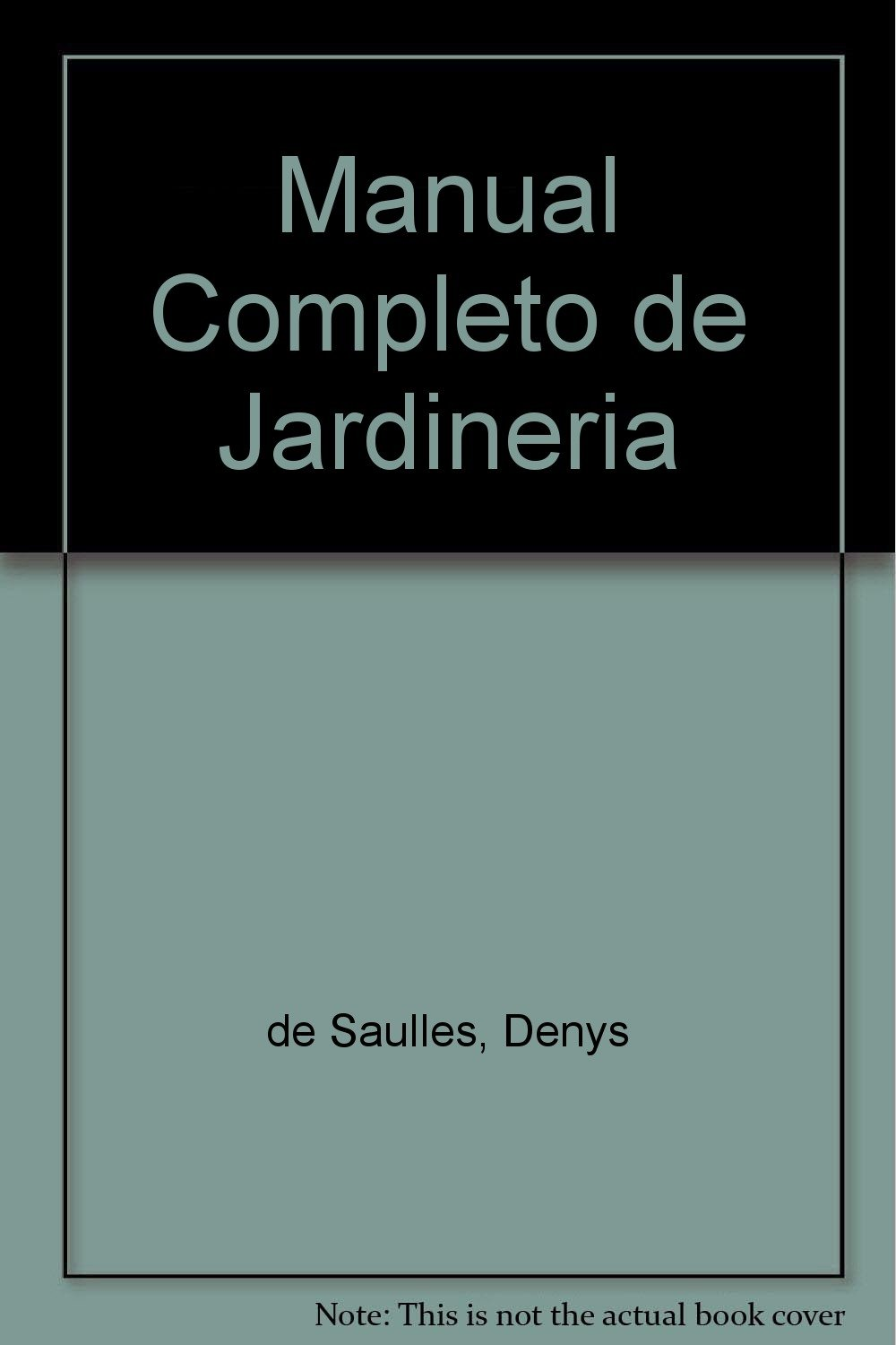 Manual Completo de Jardineria (Spanish Edition): Denys de Saulles:  9788487535673: Amazon.com: Books