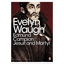 Modern Classics Edmund Campion Jesuit and Martyr (Penguin Modern Classics)