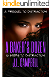 A Baker's Dozen: 13 Steps to Distraction (Mature Love Book 1)
