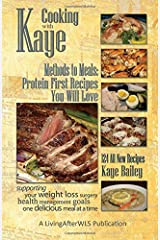 Cooking with Kaye Methods to Meals: Protein First Recipes You Will Love Paperback