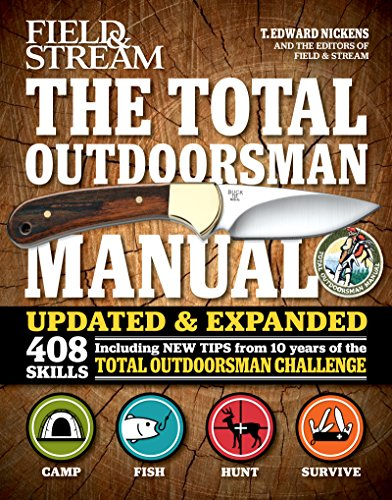 The Total Outdoorsman Manual: Updated and Expanded with 408 Skills (Field & Stream) by [Nickens, T. Edward]