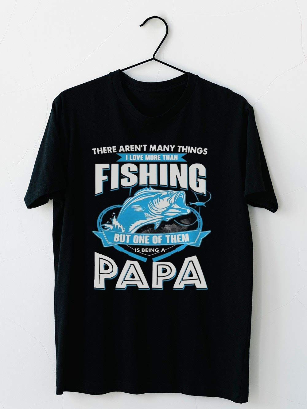 I Love More Than Fishing But One Of Them Is Being A Papa T Shirt Hoodie For Men Women Unisex