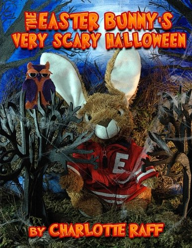 Easter Bunny's Very Scary Halloween: Adventures in Easterville (Volume 4) (Very Scary Halloween)