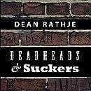 Deadheads & Suckers