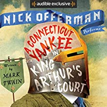 A Connecticut Yankee in King Arthur's Court Audiobook by Mark Twain Narrated by Nick Offerman