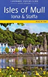 Front cover for the book Isles of Mull, Iona and Staffa (Landmark Visitor Guide) by Hilary M. Peel