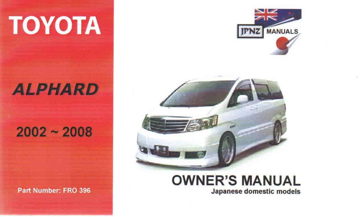 toyota alphard 2002 owner s handbook operation manual amazon co rh amazon co uk Toyota Vitz 2009 2016 Toyota Vitz