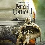 Der Flammenträger (Uhtred 10) | Bernard Cornwell